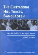 The Chittagong Hill Tracts, Bangladesh PDF