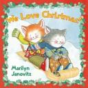We love Christmas by Marilyn Janovitz