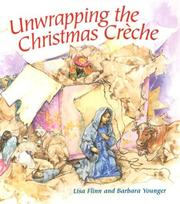 Cover of: Unwrapping the Christmas Creche by Lisa Flinn, Barbara Younger