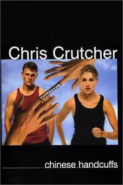 Cover of: Chinese handcuffs by Chris Crutcher