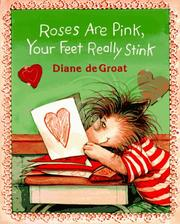 Roses are pink, your feet really stink by Diane De Groat
