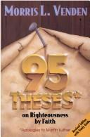 95 theses on righteousness by faith by Morris L. Venden