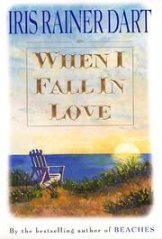When I fall in love by Iris Rainer Dart