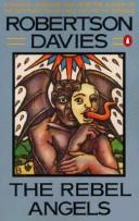 Cover of: The rebel angels by Robertson Davies