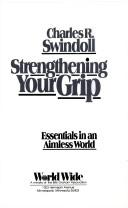 Strengthening Your Grip by Charles R. Swindoll