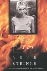 The Fires by Rene Steinke