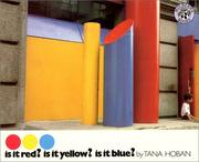 Is It Red? Is It Yellow? Is It Blue? by Tana Hoban