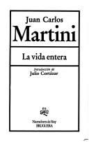 La vida entera by Martini, Juan Carlos