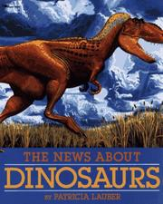 The news about dinosaurs by Patricia Lauber