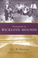 Excavations at Wickliffe Mounds by Kit W. Wesler