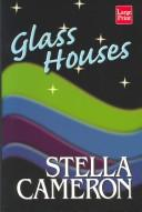 Glass houses by Stella Cameron