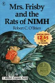 Mrs. Frisby and the Rats of Nimh by Robert C. O&#39;Brien