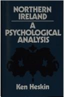 Northern Ireland, a psychological analysis by Ken Heskin