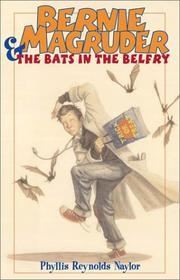Bernie Magruder &amp; the bats in the belfry by Phyllis Reynolds Naylor