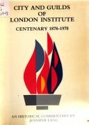 City and Guilds of London Institute centenary, 1878-1978 by Jennifer Lang