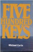 Five Hundred Keys by Michael Carin
