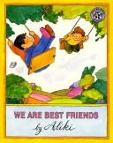 Cover of: We are best friends by Aliki.