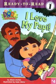 I love my Papi! by Alison Inches