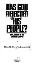 Has God rejected his people? by Clark M. Williamson