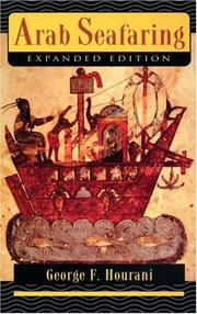 Arab seafaring in the Indian Ocean in ancient and early medieval times by George Fadlo Hourani