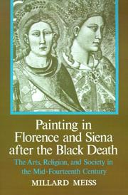 Painting in Florence and Siena after the Black Death by Millard Meiss