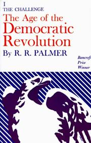 The age of the democratic revolution by R. R. (Robert Roswell) Palmer
