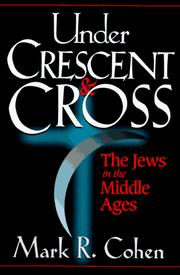 Under crescent and cross by Mark R. Cohen