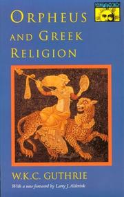 Orpheus and Greek religion by W. K. C. Guthrie