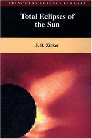 Total eclipses of the sun by Jack B. Zirker