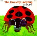 Cover of: The grouchy ladybug | Eric Carle