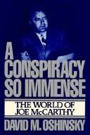 A conspiracy so immense by David M. Oshinsky
