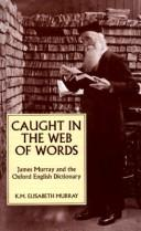 Caught in the web of words by K. M. Elisabeth Murray
