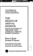 The rights of mental patients by Bruce J. Ennis
