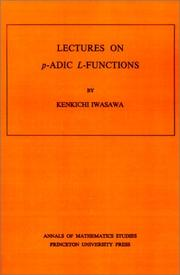 Lectures on p-adic L-functions by Kenkichi Iwasawa