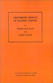 Arithmetic moduli of elliptic curves by Nicholas M. Katz