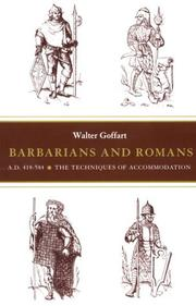 Barbarians and Romans, A.D. 418-584 by Walter A. Goffart