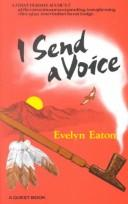 I send a voice by Evelyn Sybil Mary Eaton