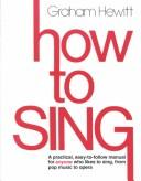 How to sing by Graham Hewitt