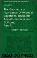 The geometry of non-linear differential equations, Bäcklund transformations, and solitons by Hermann, Robert