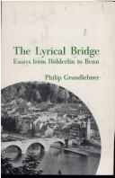 The lyrical bridge by Philip Grundlehner