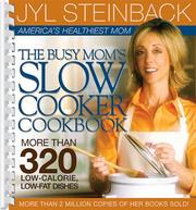 The busy mom's slow cooker cookbook by Jyl Steinback