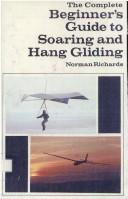 The complete beginner's guide to soaring and hang gliding PDF