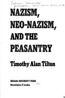 Nazism, Neo-Nazism, and the peasantry by Timothy Alan Tilton