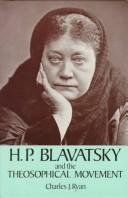 H. P. Blavatsky and the theosophical movement by Charles J. Ryan