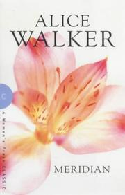 Meridian by Alice Walker, Alice Walker