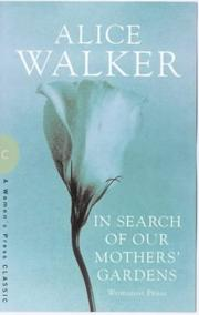 Cover of: In Search of Our Mother&#39;s Gardens (Women&#39;s Press Classics) by Alice Walker
