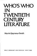 Who's who in twentieth-century literature by Seymour-Smith, Martin.