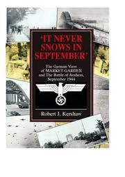 It never snows in September by Robert J. Kershaw