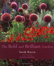 The bold & brilliant garden by Sarah Raven