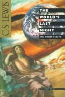 The world&#39;s last night, and other essays by C. S. Lewis